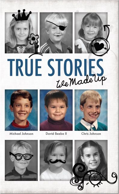 True Stories: We Made Up
